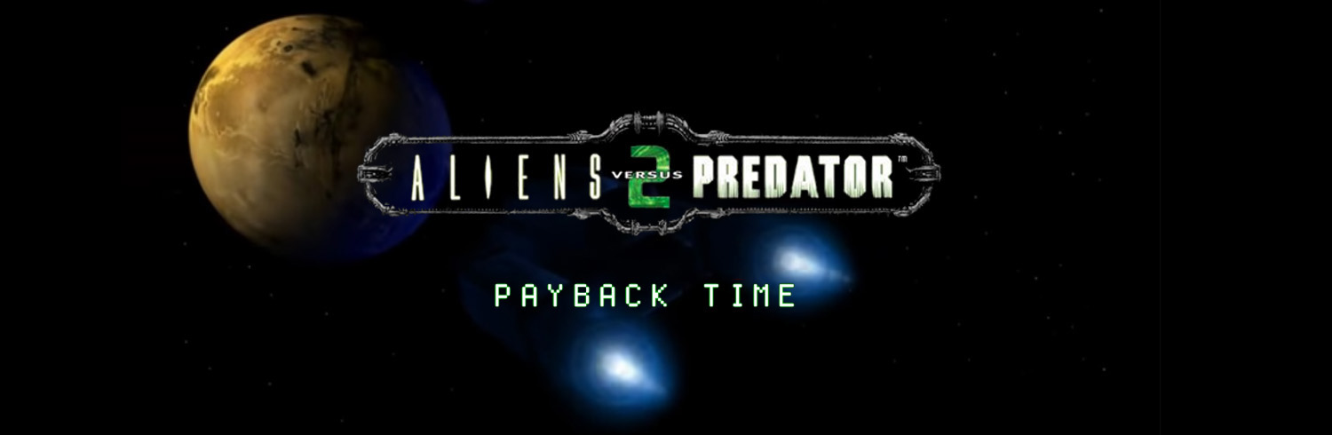 Alien vs Predators, PAYBACK TIME
